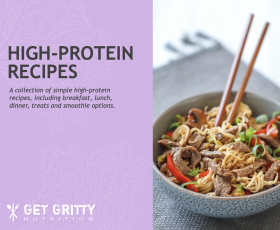 High protein recipes | Get Gritty Nutrition